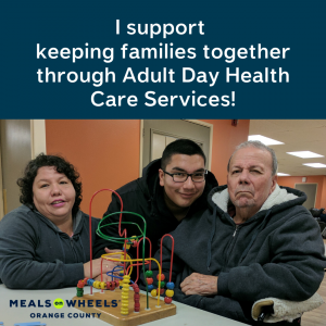 Image reads: I support keeping families together through Adult Day Health Care Services.